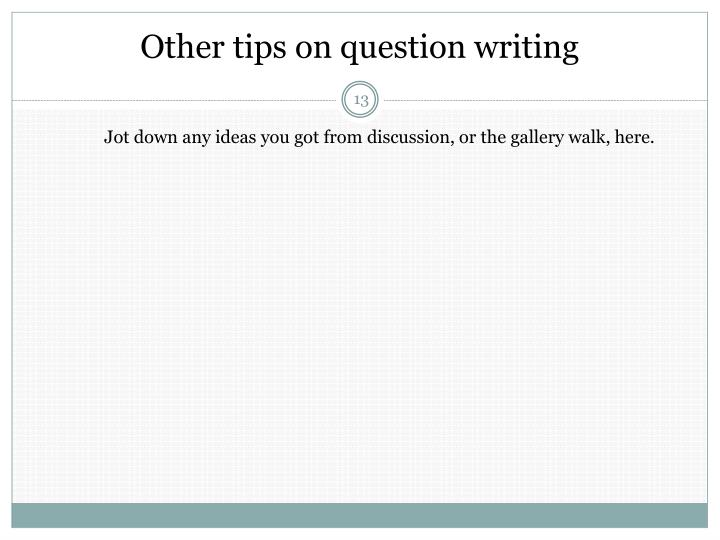 Other tips on question writing
