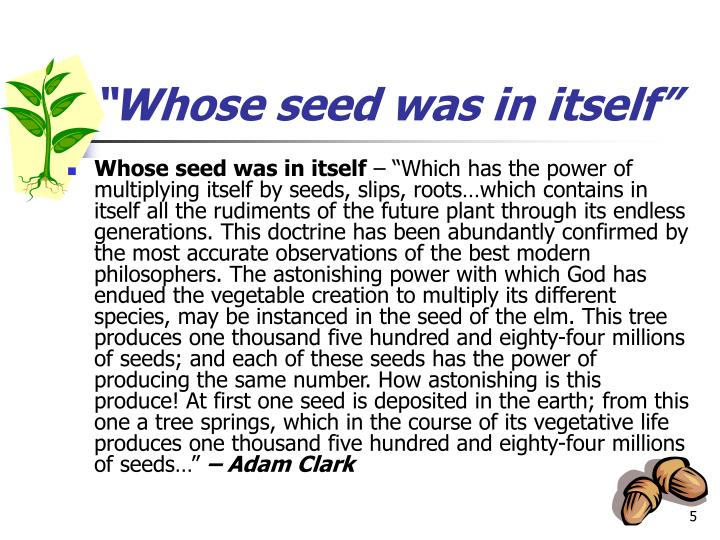 """""""Whose seed was in itself"""""""