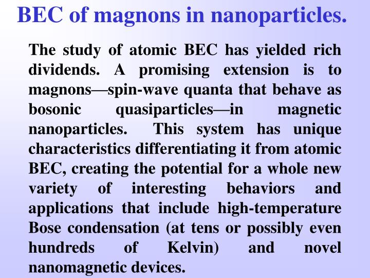 BEC of magnons in nanoparticles.