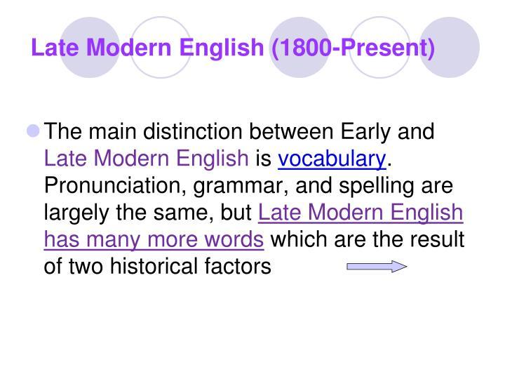 Late Modern English (1800-Present)