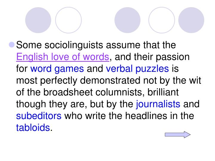 Some sociolinguists assume that the