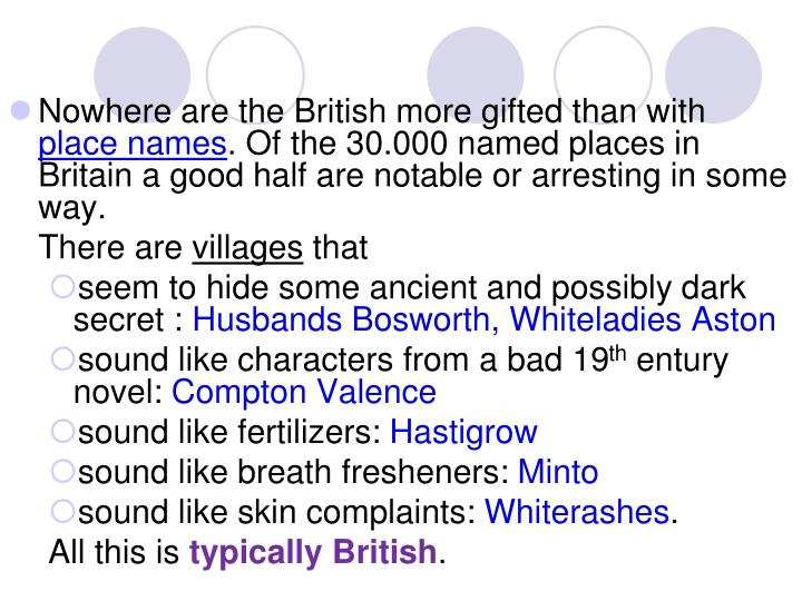 Nowhere are the British more gifted than with
