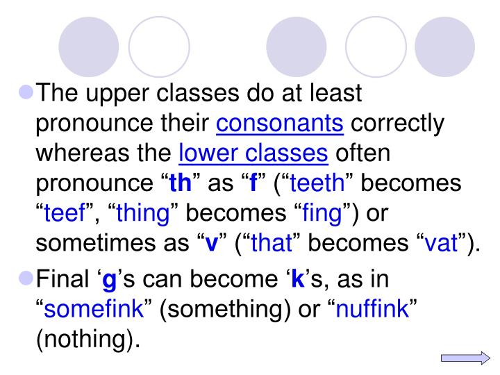 The upper classes do at least pronounce their