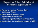 impact on other subfields of fermionic superfluidity