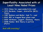 superfluidity associated with at least nine nobel prizes