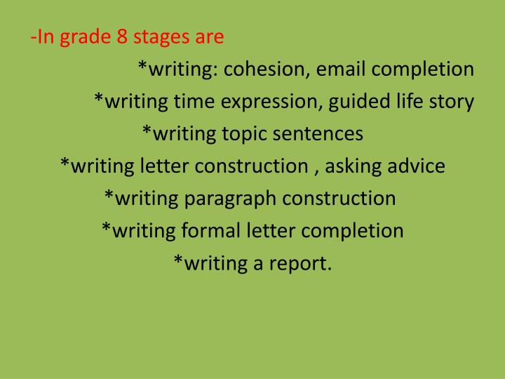 -In grade 8 stages are