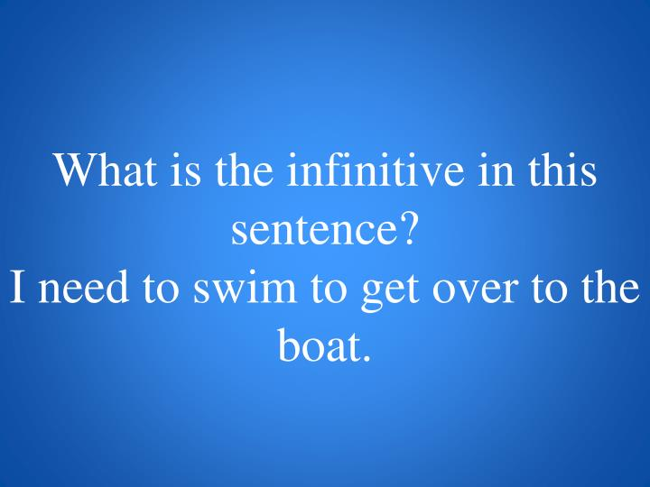 What is the infinitive in this sentence?