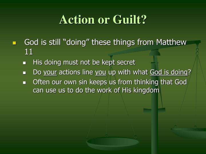 Action or Guilt?