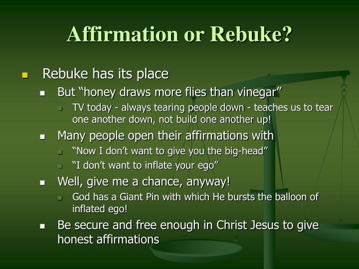 Affirmation or Rebuke?
