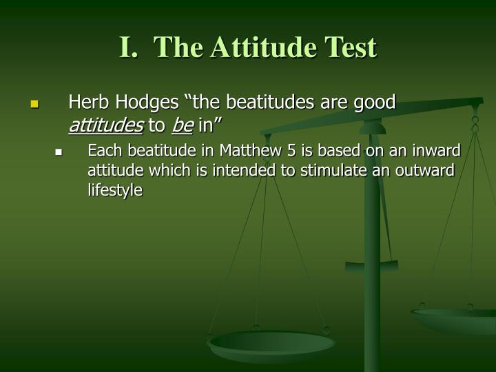 I.  The Attitude Test