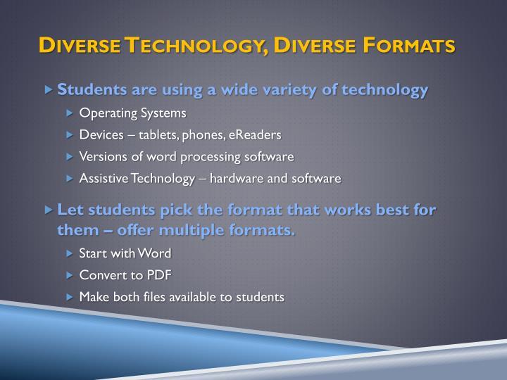 Diverse Technology, Diverse Formats