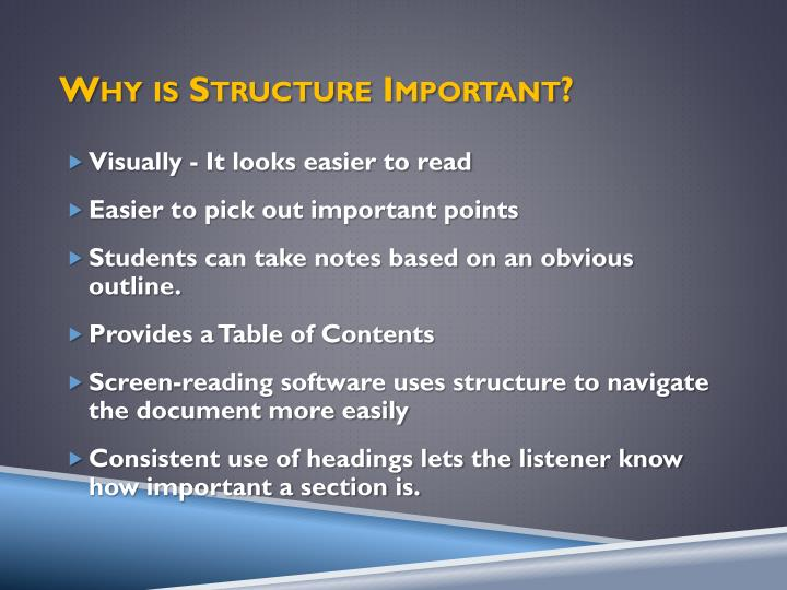Why is Structure Important?