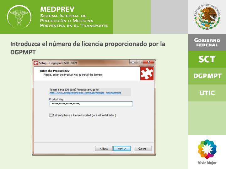 Introduzca el número de licencia proporcionado por la DGPMPT