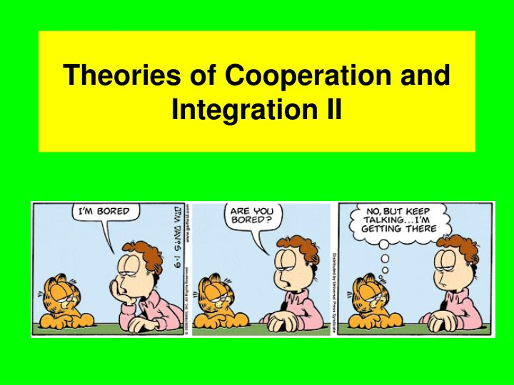theories of cooperation and integration ii n.