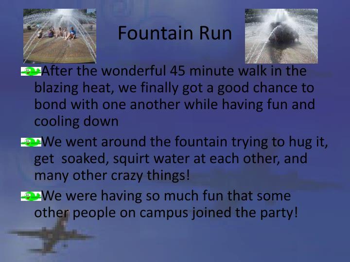 Fountain Run