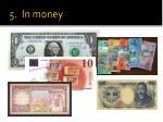 5 in money