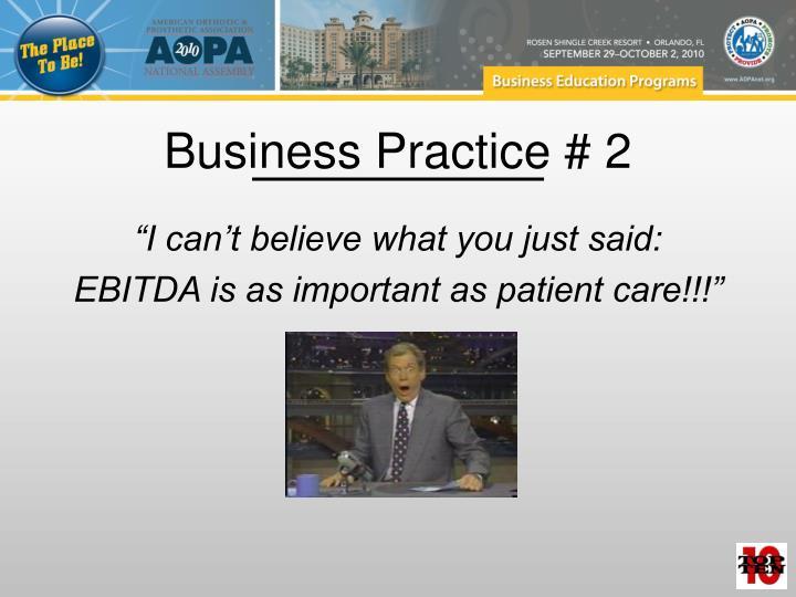 Business Practice # 2