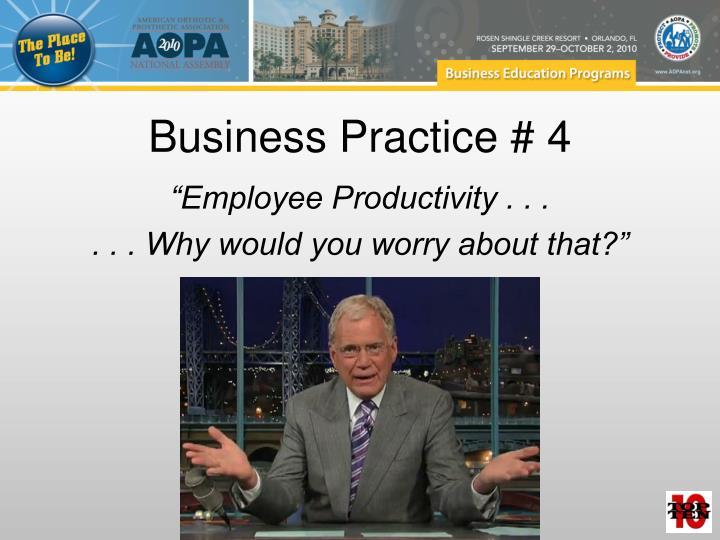 Business Practice # 4