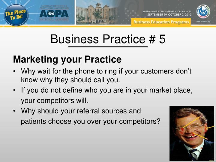 Business Practice # 5