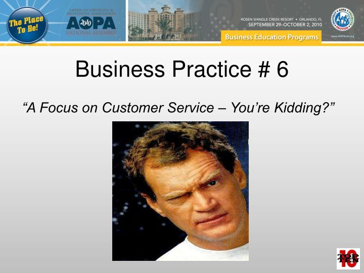 Business Practice # 6