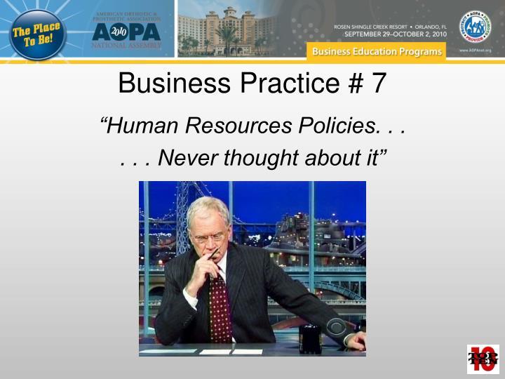 Business Practice # 7