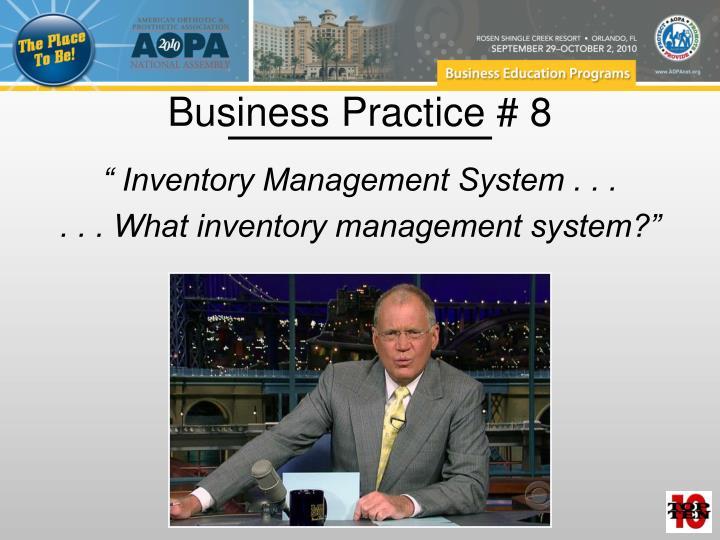 Business Practice # 8