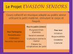 le projet evasion seniors