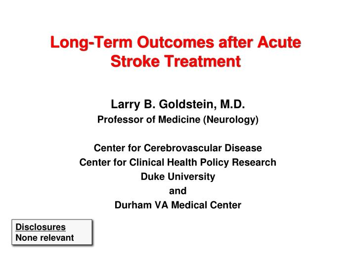 Long term outcomes after acute stroke treatment