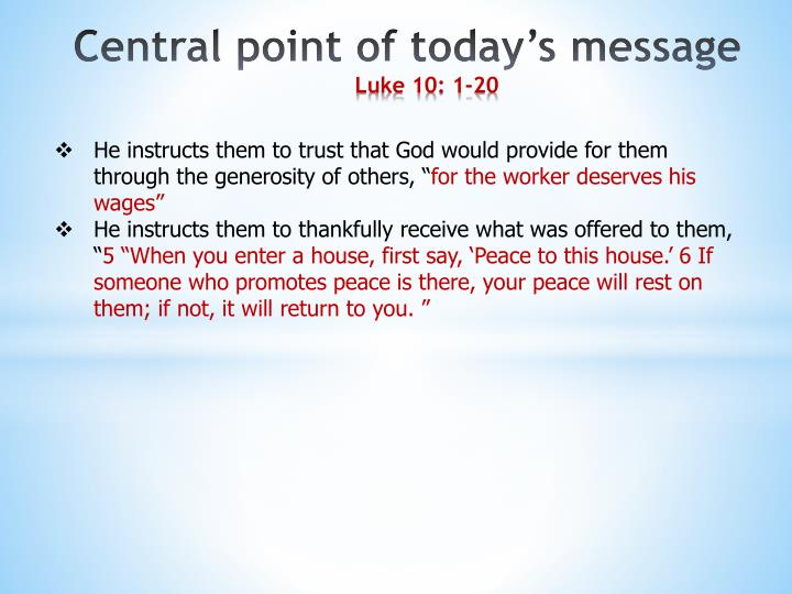 """He instructs them to trust that God would provide for them through the generosity of others, """""""