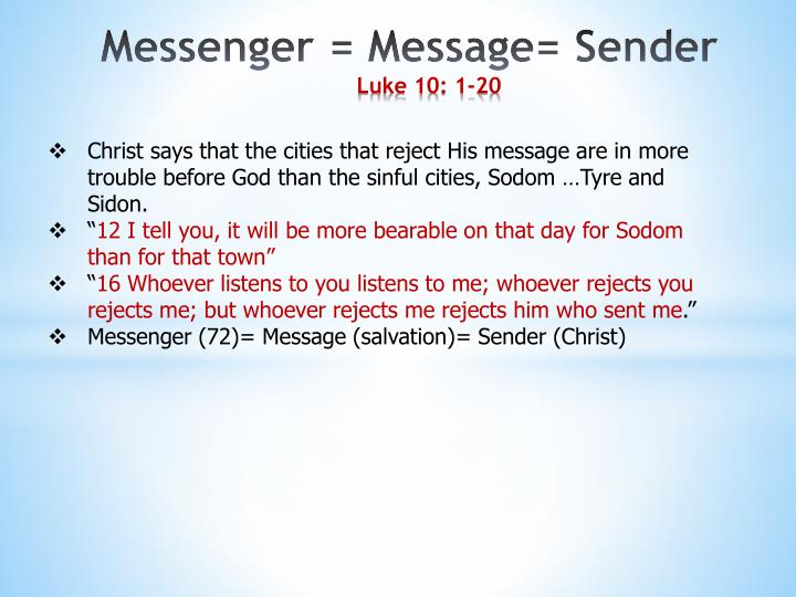 Christ says that the cities that reject His message are in more trouble before God than the sinful cities, Sodom …Tyre and Sidon.