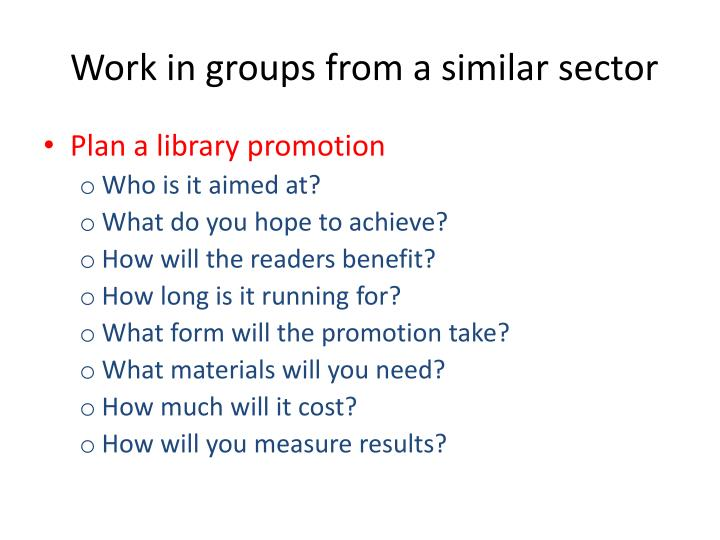Work in groups from a similar sector