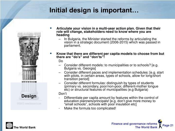Initial design is important…