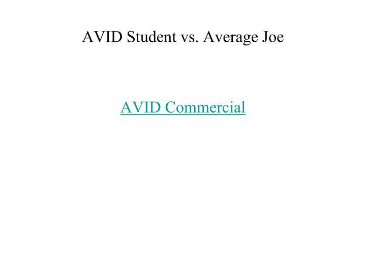 AVID Student vs. Average Joe