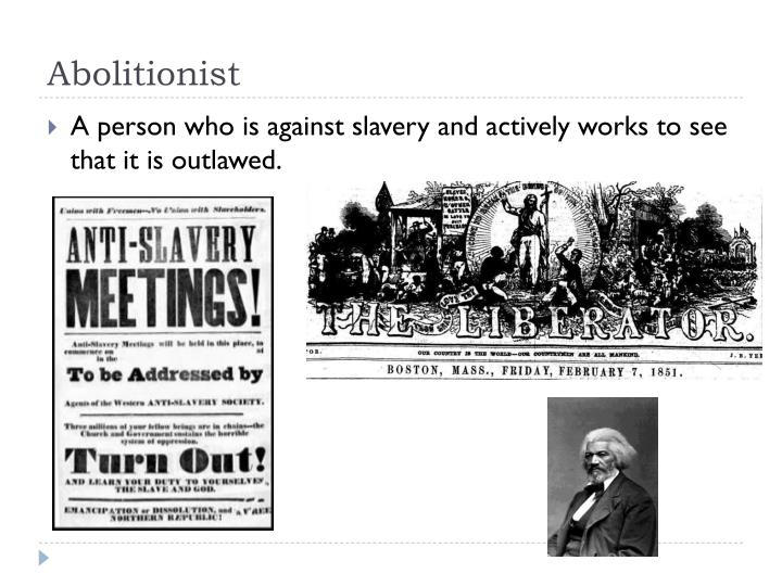 slavery abolitionist vs slave holders In 1863, slavery was made illegal in surinam and the antilles in the  sympathy  among the dutch lay with the slave owners, not the victims of slavery owners.