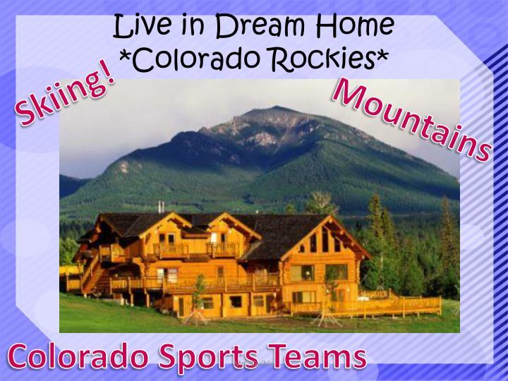 Live in Dream Home