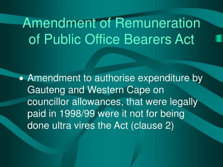 Amendment of Remuneration of Public Office Bearers Act