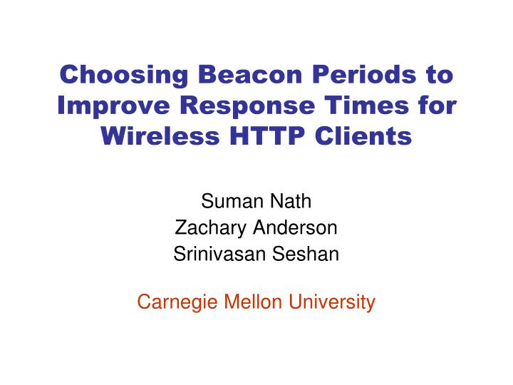 choosing beacon periods to improve response times for wireless http clients n.