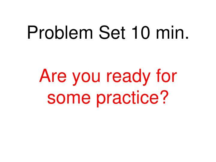 Problem Set 10 min.