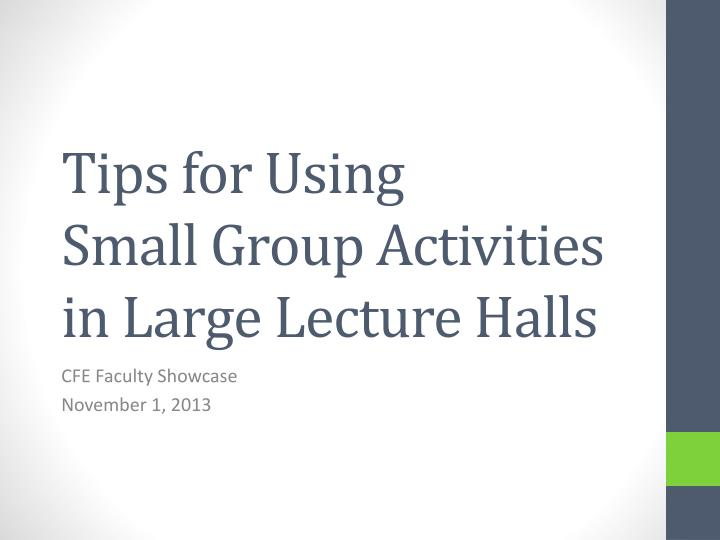 tips for using small group activities in large lecture halls n.
