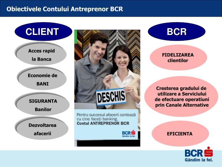Obiectivele Contului Antreprenor BCR