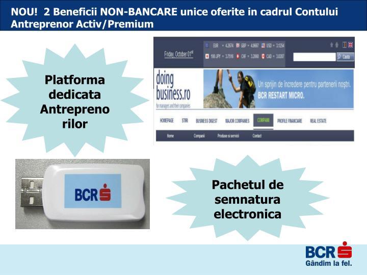 NOU!  2 Beneficii NON-BANCARE unice oferite in cadrul Contului Antreprenor Activ/Premium