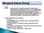 mengenal satuan energi