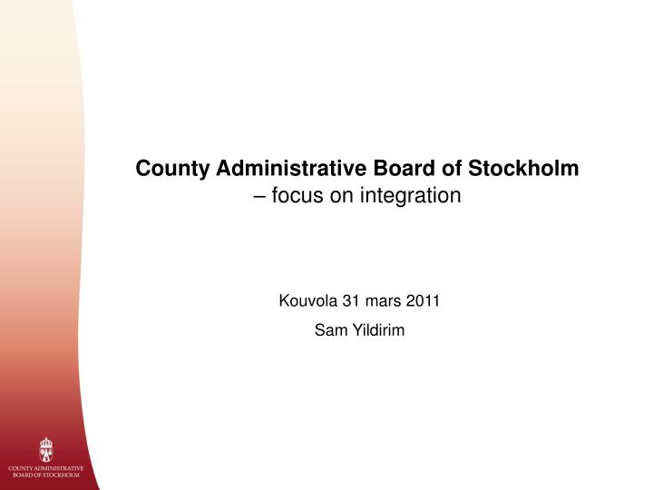 County administrative board of stockholm focus on integration
