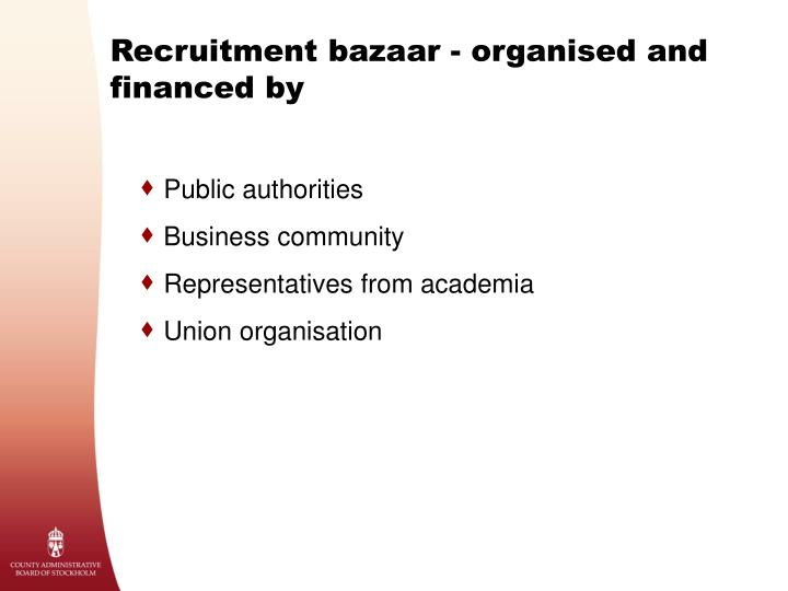 Recruitment bazaar - organised and financed by
