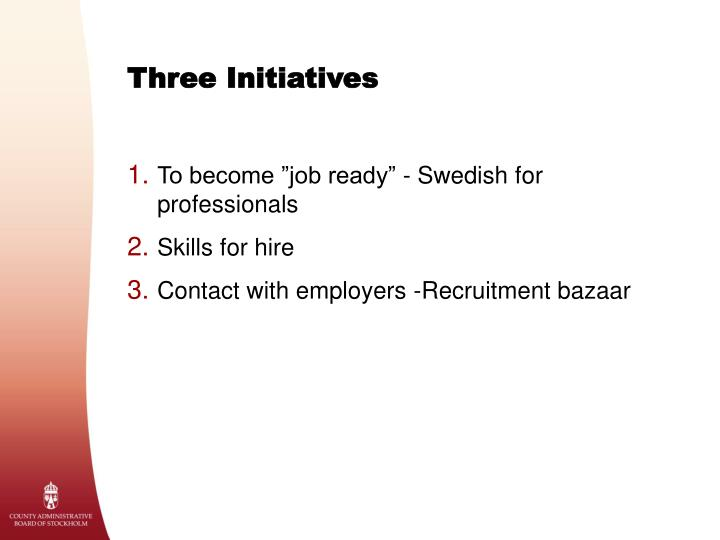 Three Initiatives