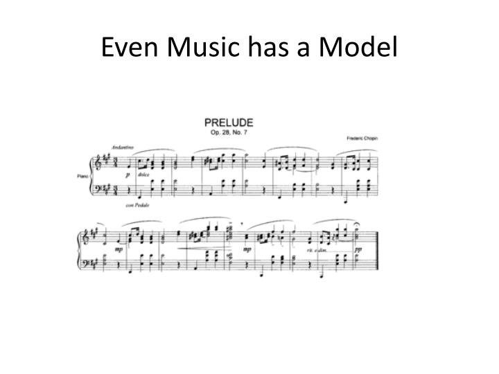 Even Music has a Model