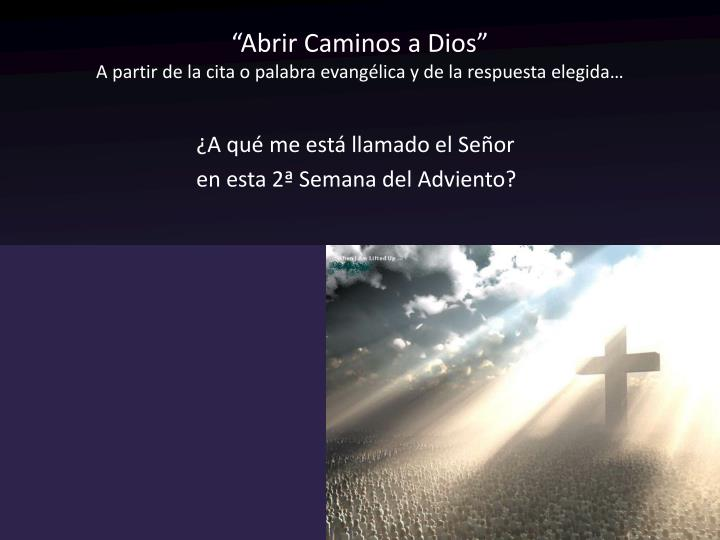 """Abrir Caminos a Dios"""