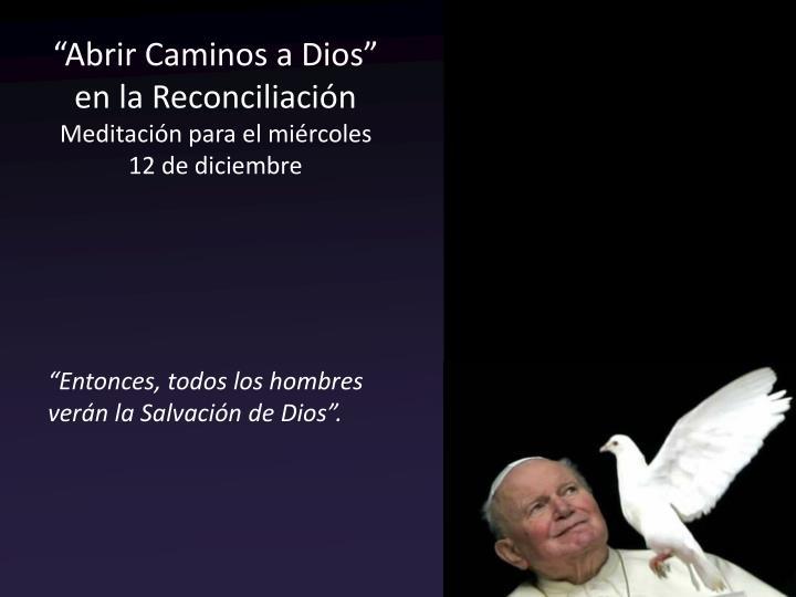 """""""Abrir Caminos a Dios"""" en la Reconciliación"""