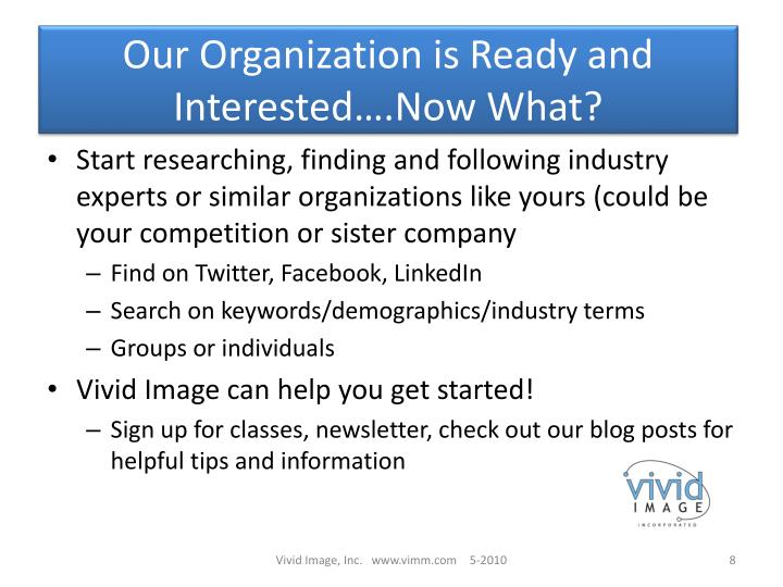 Our Organization is Ready and Interested….Now What?