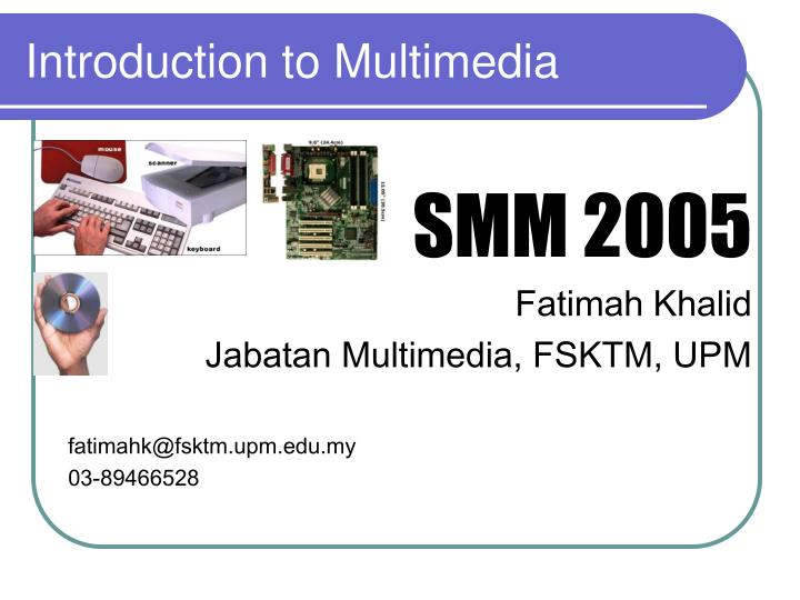 an introduction to the multimedia for business Business objectives are what an organisation sets up to they have goals to achieve, these goals are linked to the success of the business the organisation will need to link these objectives to their multimedia product to make it more successful and to make the objectives achievable.